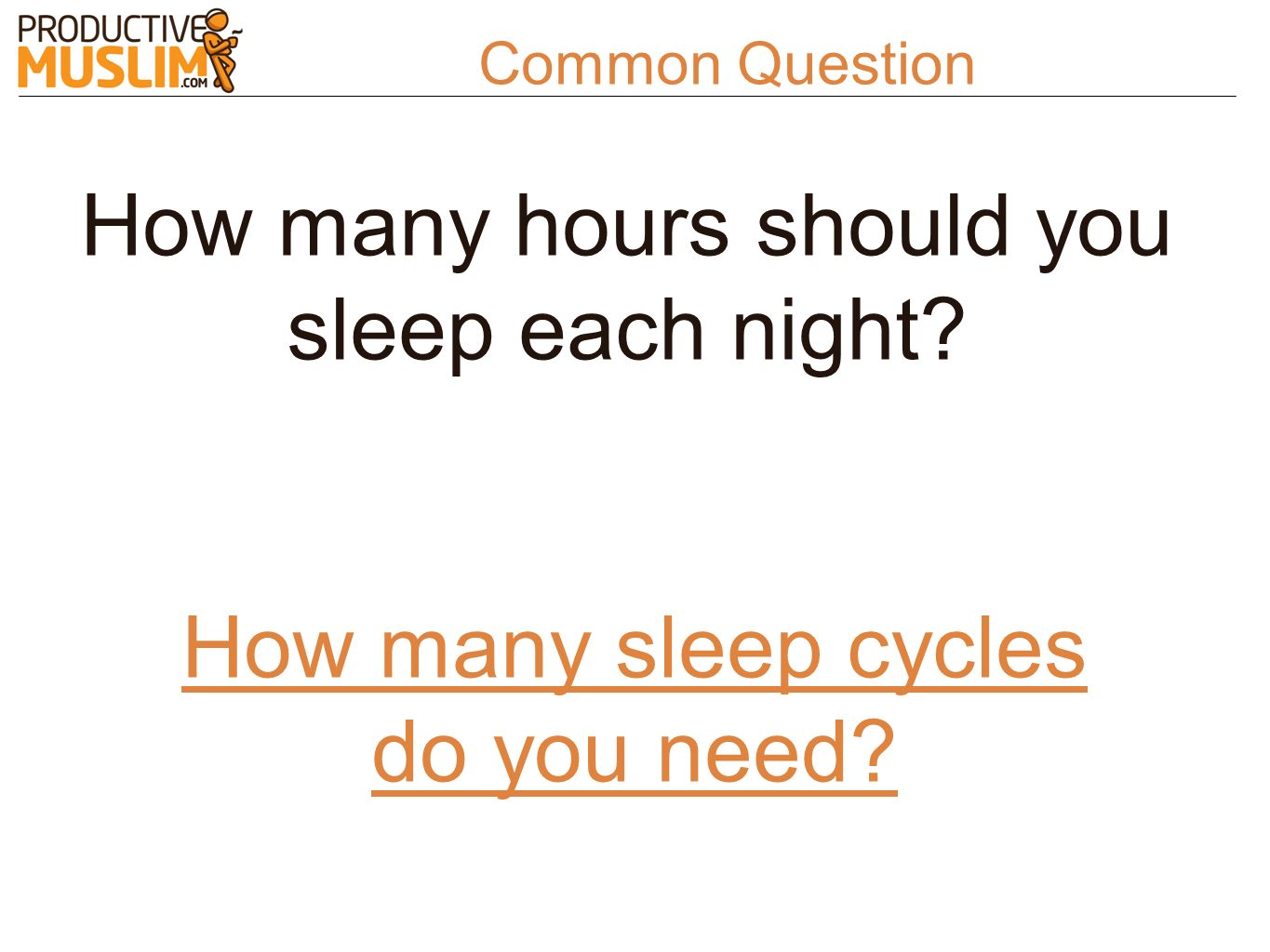 How many hours should you sleep each night? Common Question How many sleep cycles do you need?