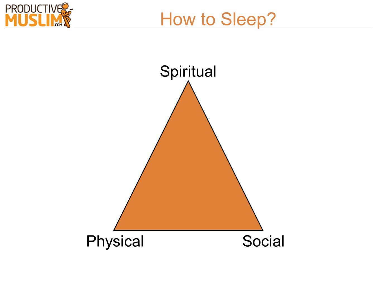 How to Sleep? Spiritual PhysicalSocial