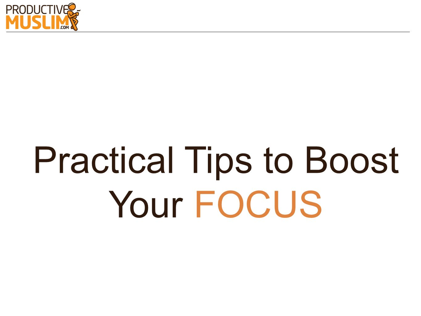 Practical Tips to Boost Your FOCUS