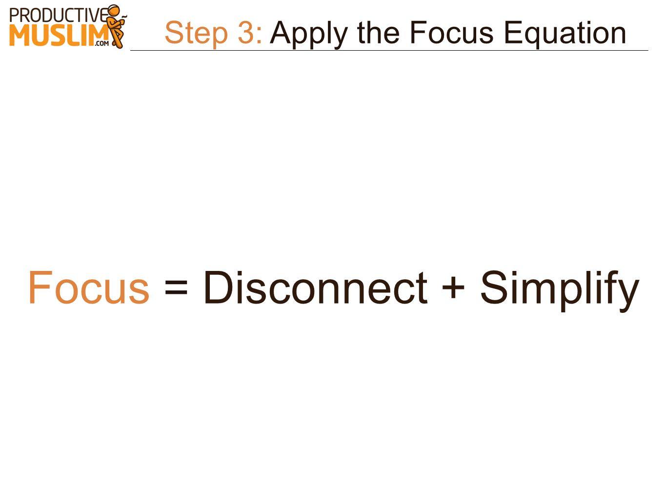 Step 3: Apply the Focus Equation Focus = Disconnect + Simplify