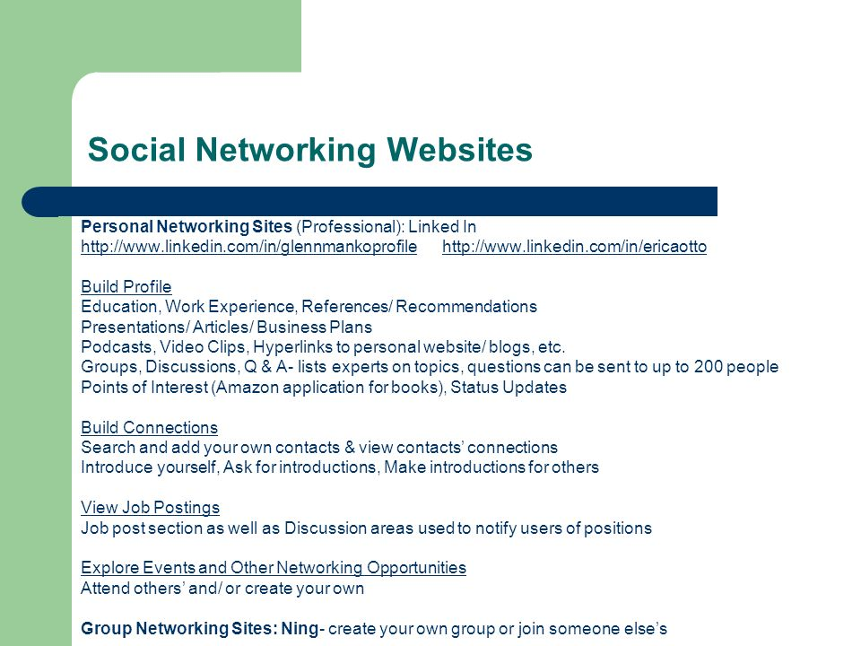 Social Networking Websites Personal Networking Sites (Professional): Linked In http://www.linkedin.com/in/glennmankoprofilehttp://www.linkedin.com/in/