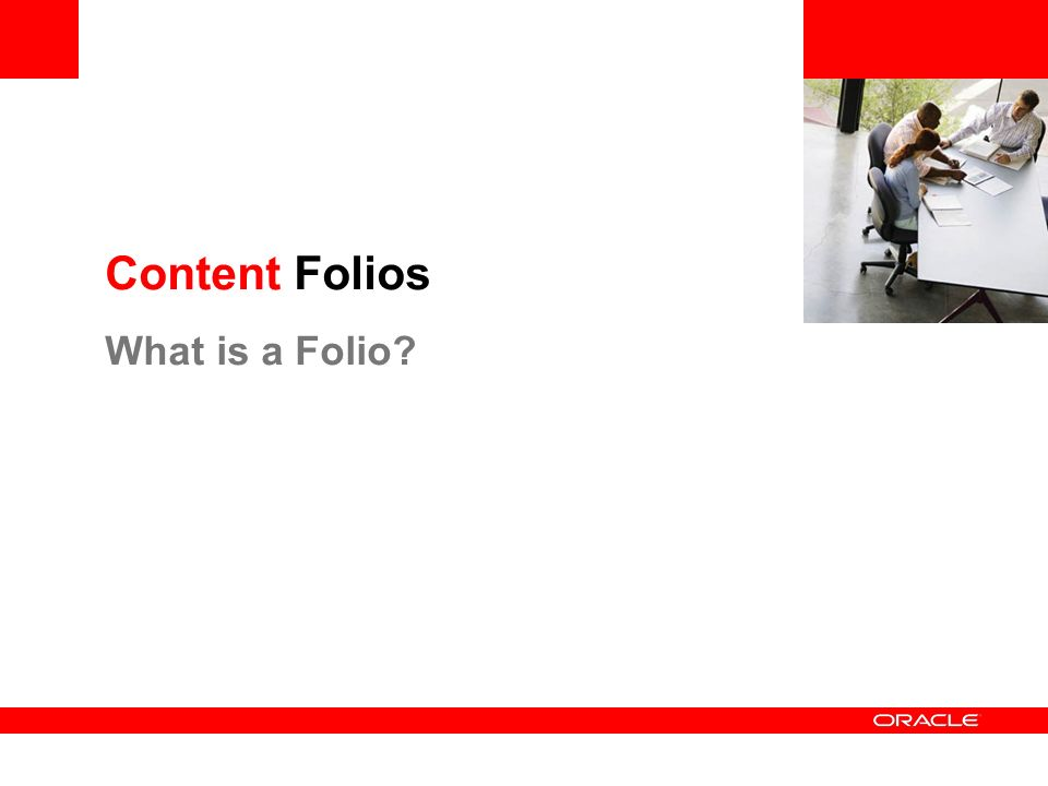 Content Folios What is a Folio?