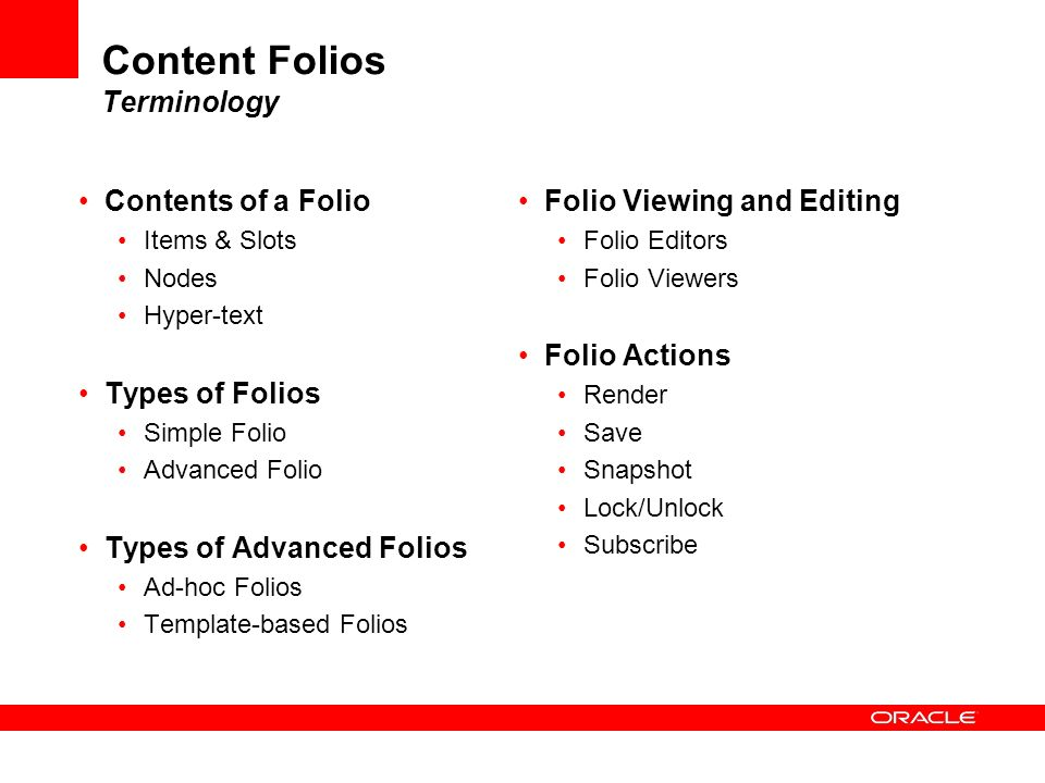 Content Folios Terminology Contents of a Folio Items & Slots Nodes Hyper-text Types of Folios Simple Folio Advanced Folio Types of Advanced Folios Ad-