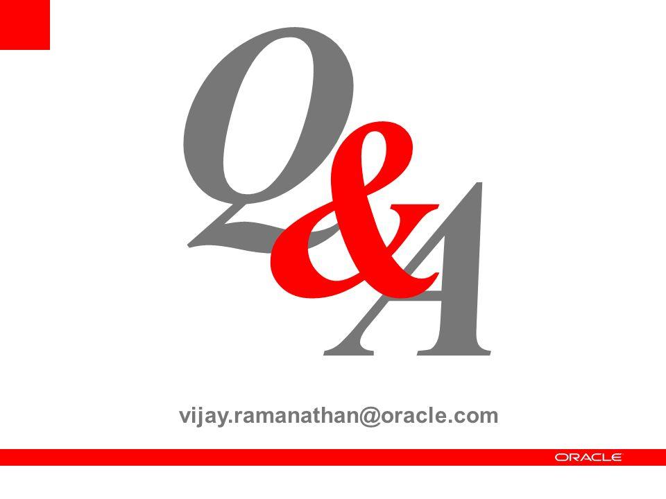 A Q & vijay.ramanathan@oracle.com