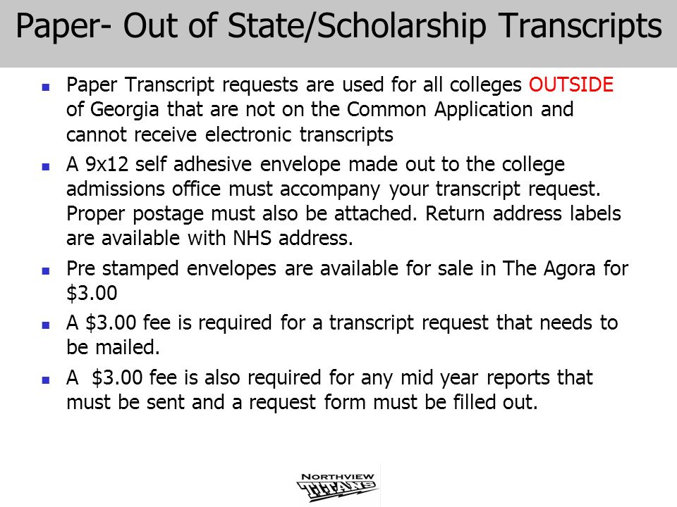 Paper- Out of State/Scholarship Transcripts Paper Transcript requests are used for all colleges OUTSIDE of Georgia that are not on the Common Applicat