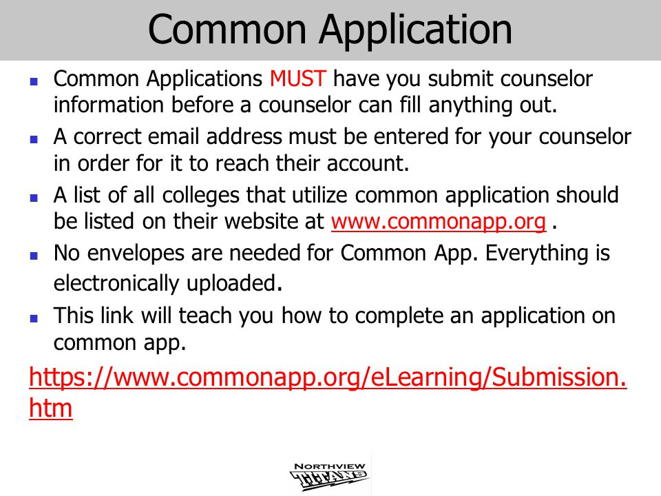 Common Application Common Applications MUST have you submit counselor information before a counselor can fill anything out. A correct email address mu