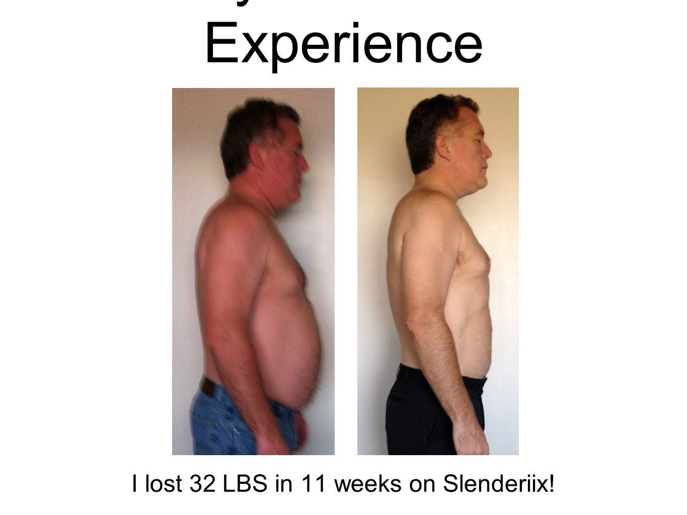 My Personal Experience I lost 32 LBS in 11 weeks on Slenderiix!