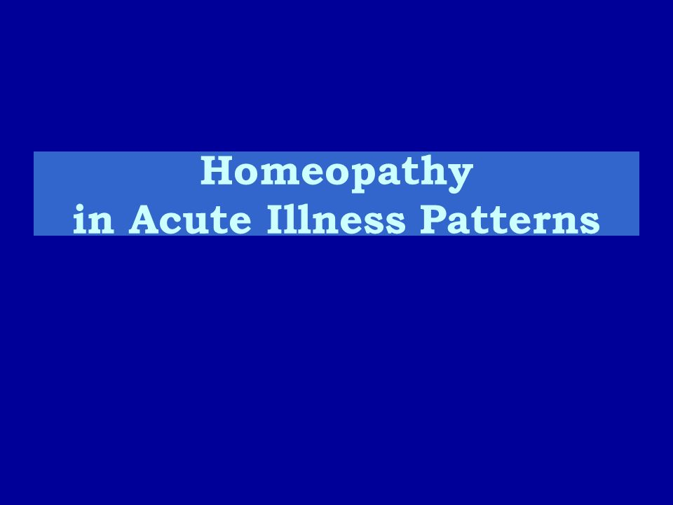 The Homeopathic Principle Law of Similars Use a medicine which is capable of causing similar symptoms to those of the disease state.