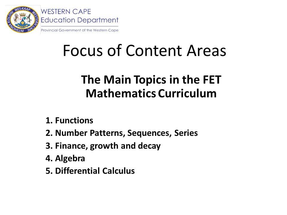The Main Topics in the FET Mathematics Curriculum 6.
