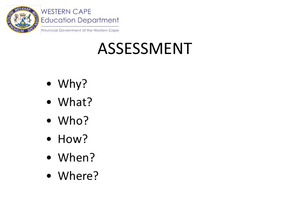 WHY.PURPOSE Developmental: to assist learner to learn (i.e.