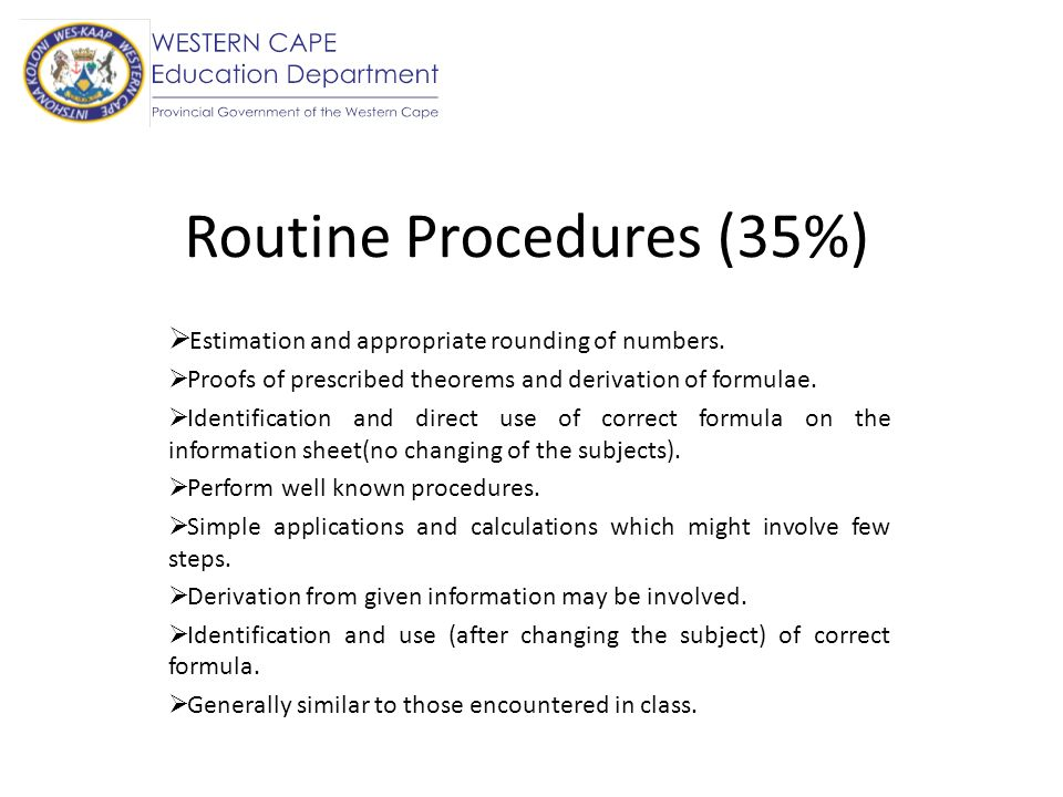 Complex Procedures (30%) Problems involve complex calculations and/or higher order reasoning.