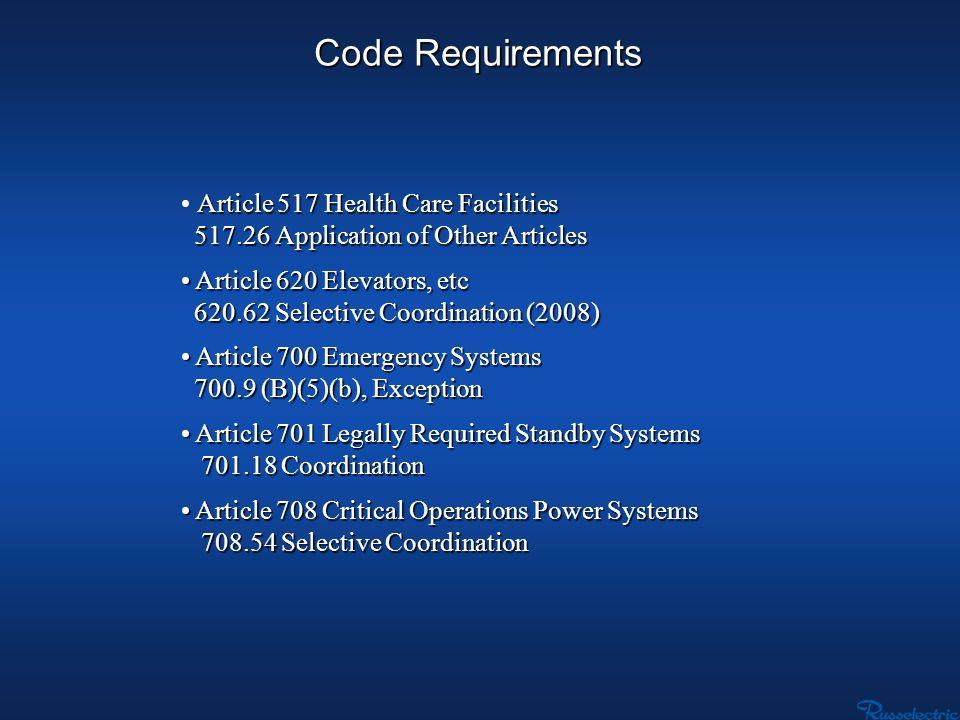 Code Requirements Article 517 Health Care Facilities 517.26 Application of Other Articles 517.26 Application of Other Articles Article 620 Elevators,