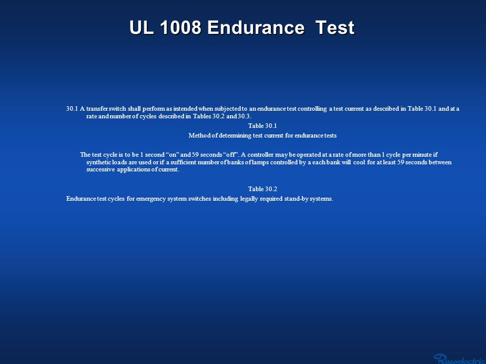 UL 1008 Endurance Test 30.1 A transfer switch shall perform as intended when subjected to an endurance test controlling a test current as described in