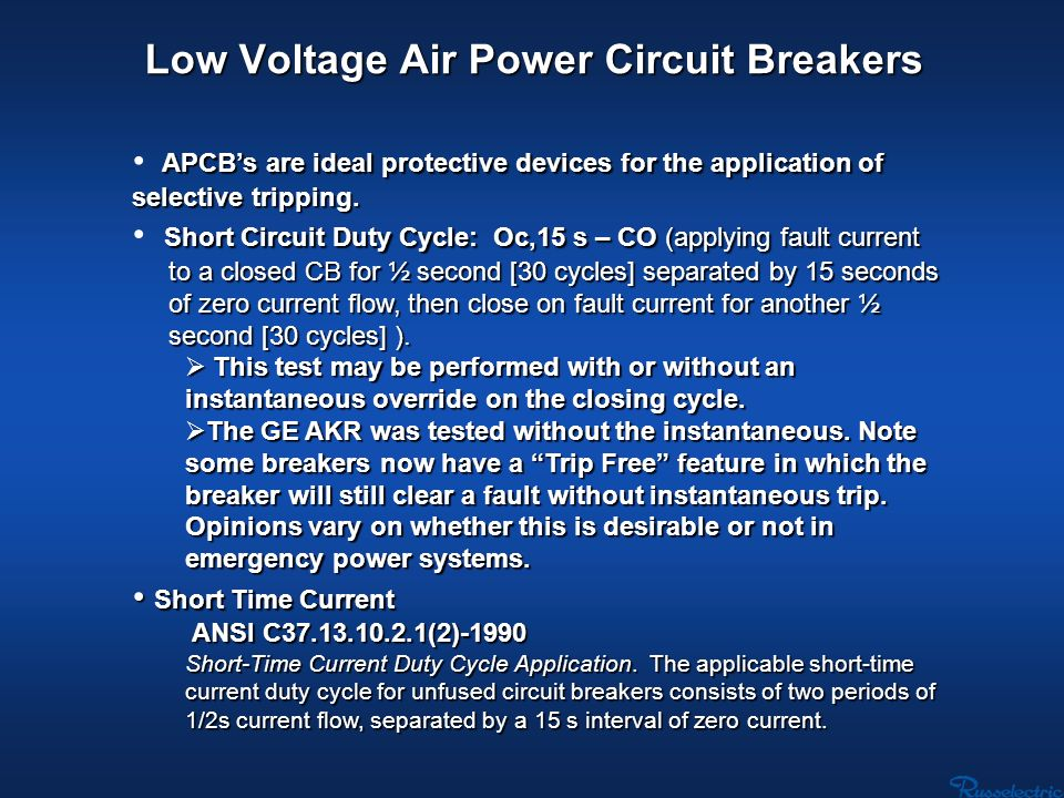 Low Voltage Air Power Circuit Breakers APCBs are ideal protective devices for the application of selective tripping. APCBs are ideal protective device