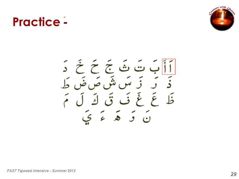 29 Practice - َ FAST Tajweed Intensive - Summer 2012