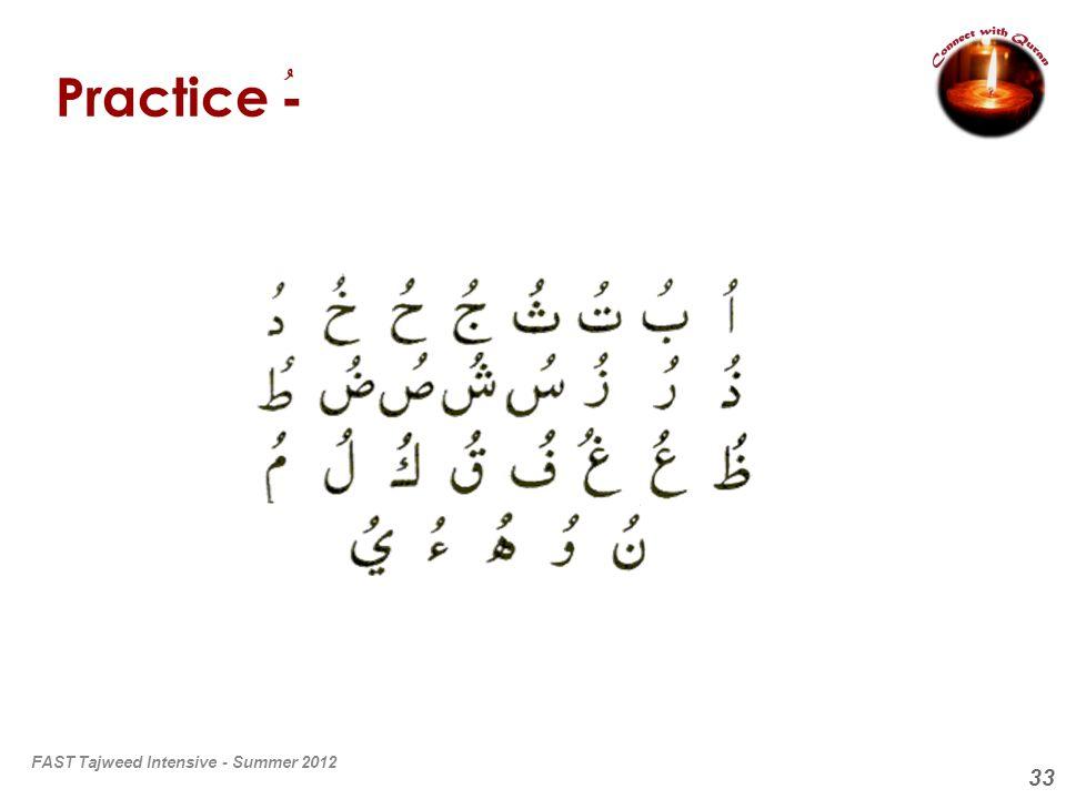 33 Practice - ُ FAST Tajweed Intensive - Summer 2012