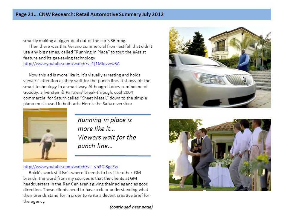 Page 21… CNW Research: Retail Automotive Summary July 2012 smartly making a bigger deal out of the car's 36 mpg. Then there was this Verano commercial