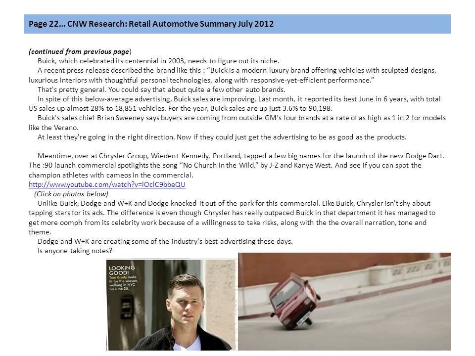 Page 22… CNW Research: Retail Automotive Summary July 2012 (continued from previous page) Buick, which celebrated its centennial in 2003, needs to fig