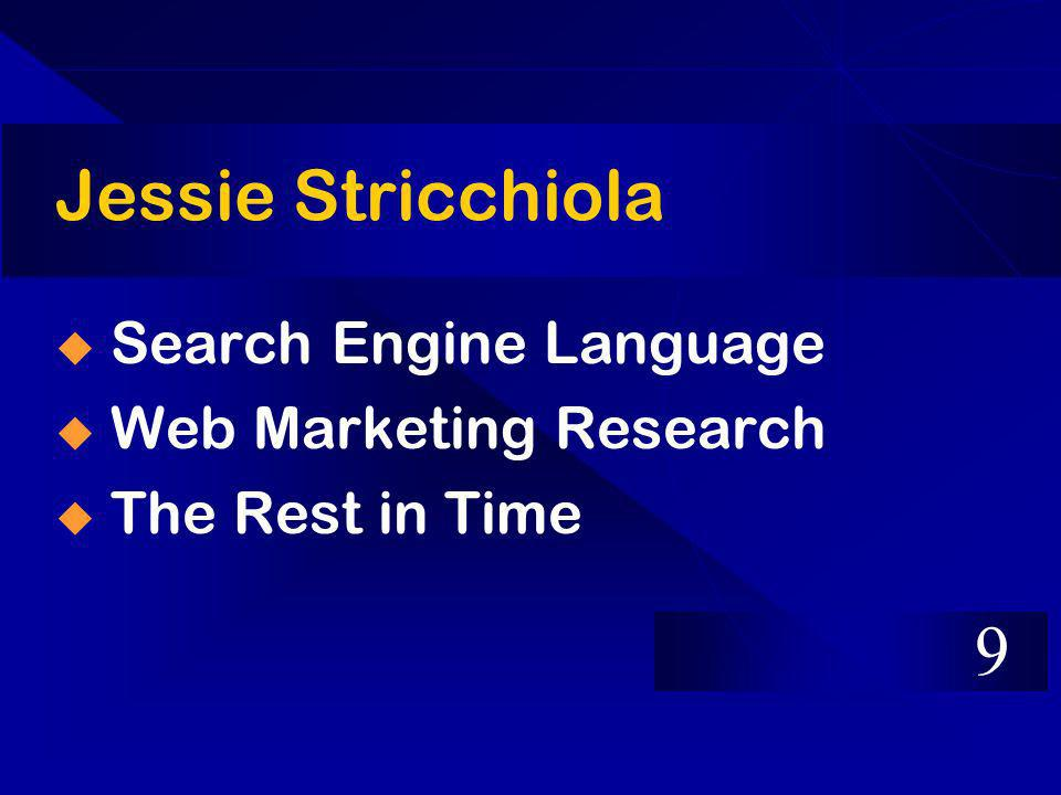 Jessie Stricchiola Search Engine Language Web Marketing Research The Rest in Time 9