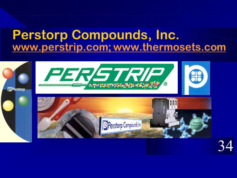 Perstorp Compounds, Inc. www.perstrip.com; www.thermosets.com www.perstrip.com; www.thermosets.com 34