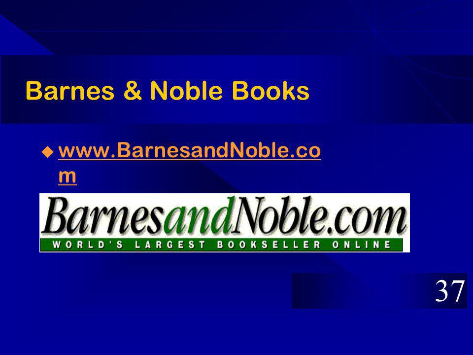 Barnes & Noble Books www.BarnesandNoble.co m www.BarnesandNoble.co m 37