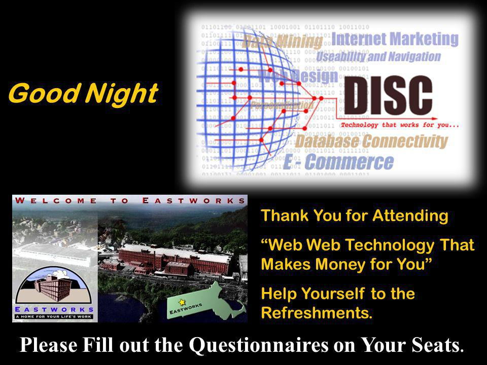 Good Night Thank You for Attending Web Web Technology That Makes Money for You Help Yourself to the Refreshments.