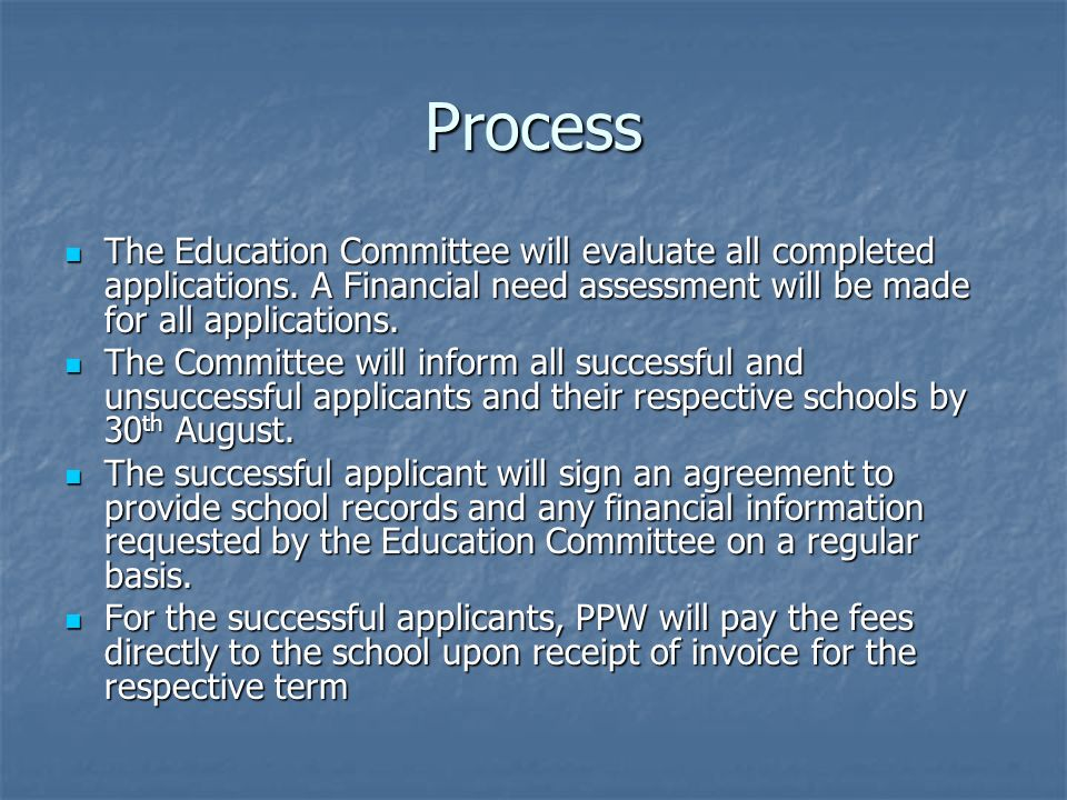 Process The Education Committee will evaluate all completed applications.