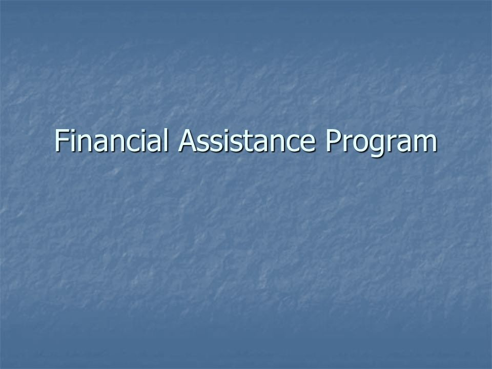 Financial Assistance Program