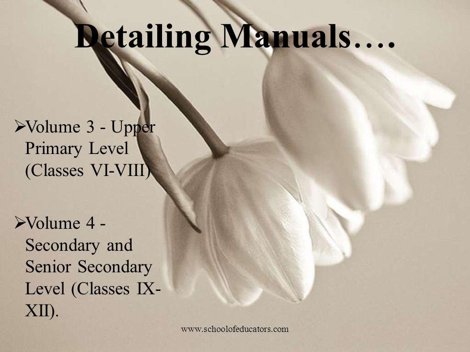 Volume 3 - Upper Primary Level (Classes VI-VIII) Volume 4 - Secondary and Senior Secondary Level (Classes IX- XII).