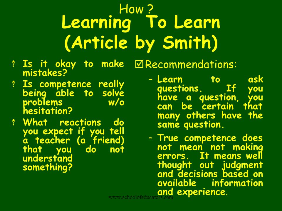 Learning To Learn (Article by Smith) ? Is it okay to make mistakes? ? Is competence really being able to solve problems w/o hesitation? ? What reactio