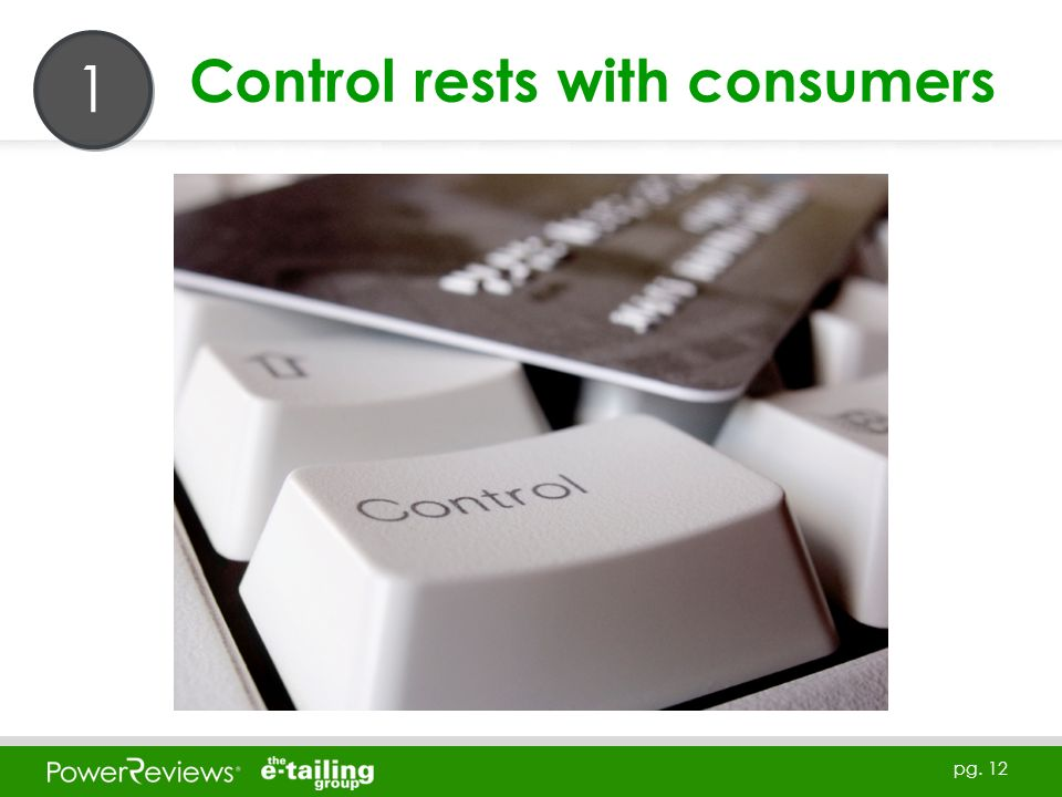 pg. 12 Control rests with consumers 1