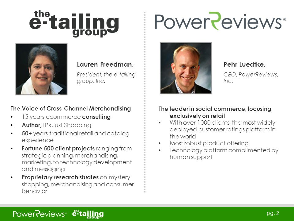 pg. 2 The leader in social commerce, focusing exclusively on retail With over 1000 clients, the most widely deployed customer ratings platform in the