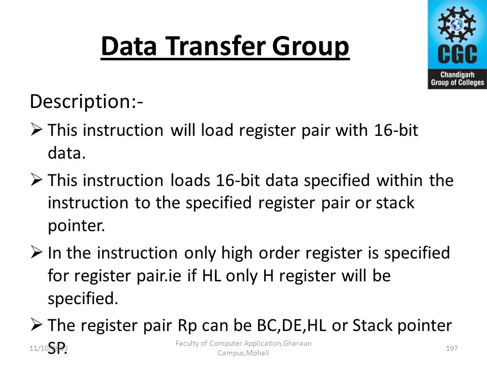 Data Transfer Group Description:- This instruction will load register pair with 16-bit data. This instruction loads 16-bit data specified within the i