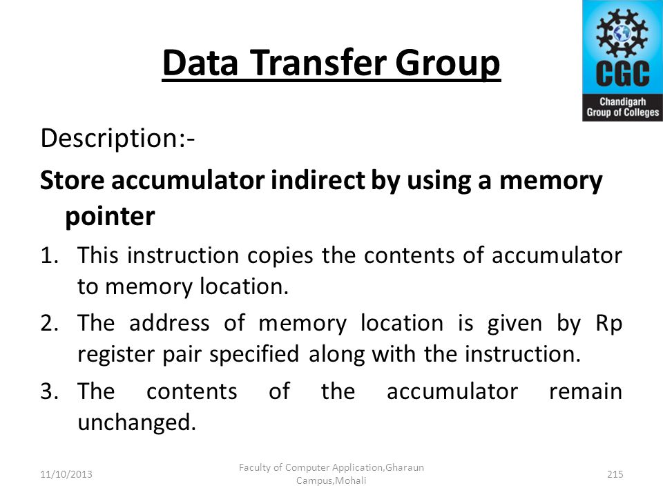 Data Transfer Group Description:- Store accumulator indirect by using a memory pointer 1.This instruction copies the contents of accumulator to memory