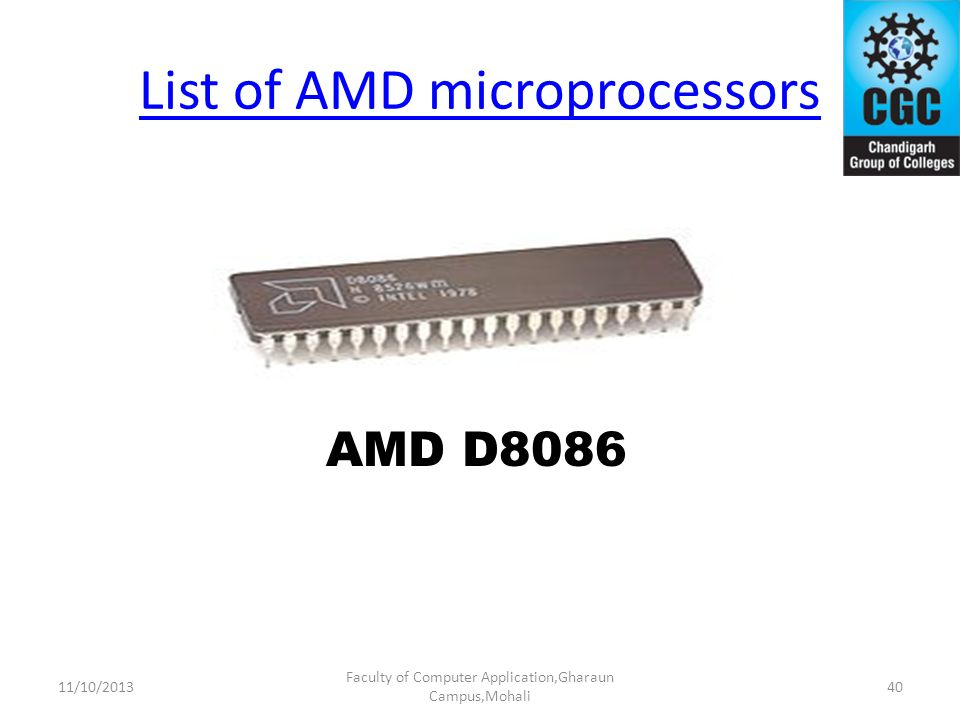List of AMD microprocessors Faculty of Computer Application,Gharaun Campus,Mohali AMD D8086 4011/10/2013