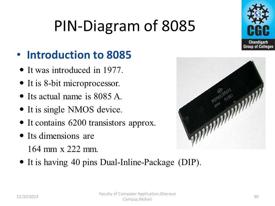 PIN-Diagram of 8085 Introduction to 8085 It was introduced in 1977. It is 8-bit microprocessor. Its actual name is 8085 A. It is single NMOS device. I