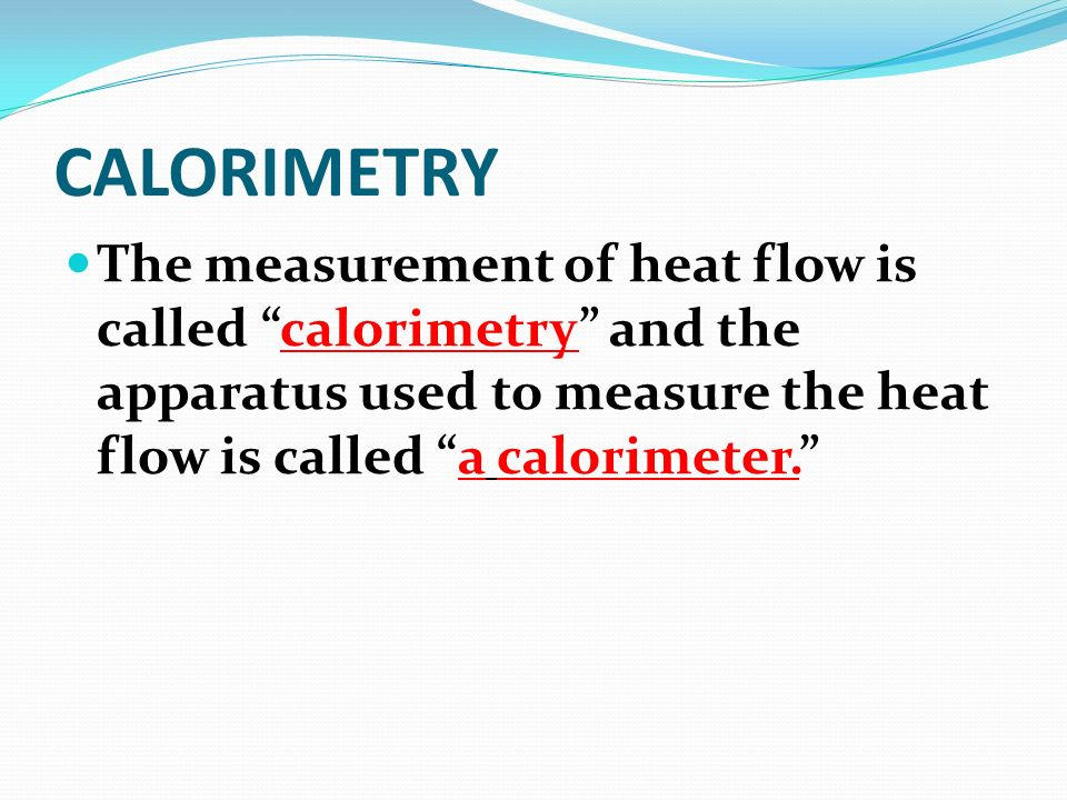 Heat capacity (C) of an object is the amount of heat required to raise its temperature by 1 K or 1 °C.