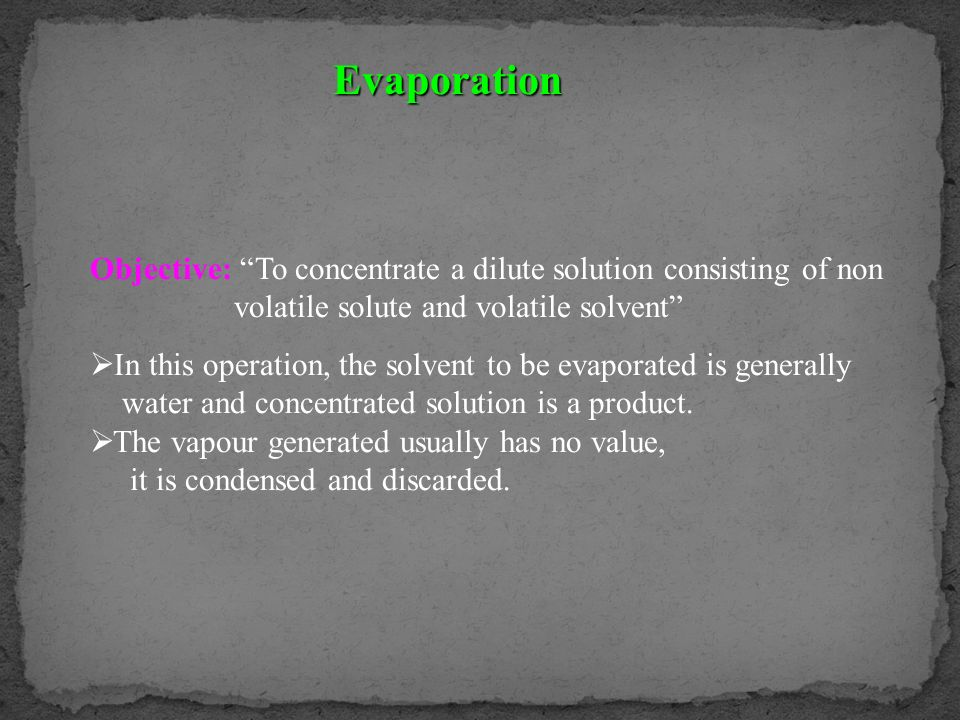 Properties of evaporating liquids that influence the process of evaporation 1.