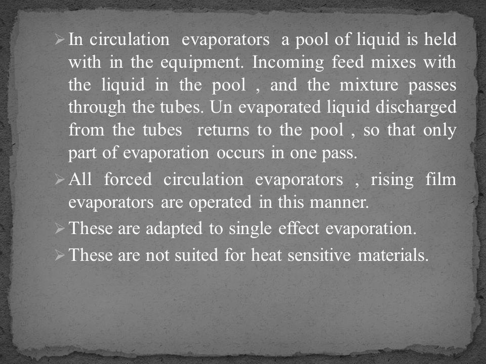 Agitated-film evaporator Resistance to heat transfer lies on the liquid side.