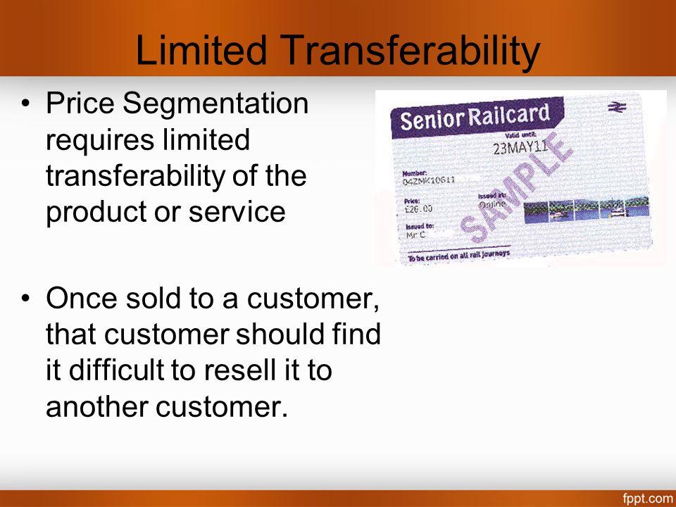 Segmentation classifications First, Second and Third degree price discrimination Complete, Direct and Indirect Price segmentation Strategic or tactical price segmentation