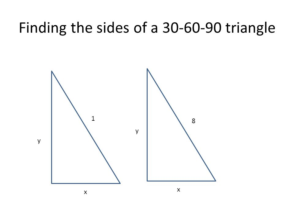 Finding the sides of a 30-60-90 triangle 1 y x 8 y x