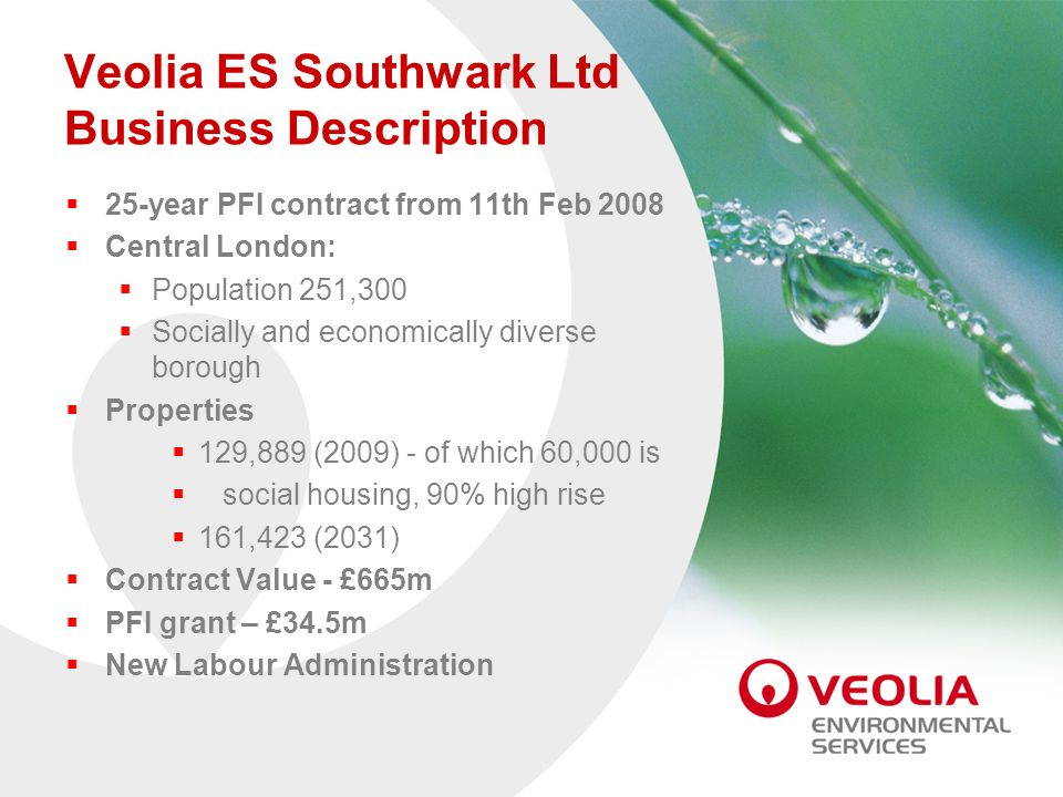 Veolia ES Southwark Ltd Business Description 25-year PFI contract from 11th Feb 2008 Central London: Population 251,300 Socially and economically dive