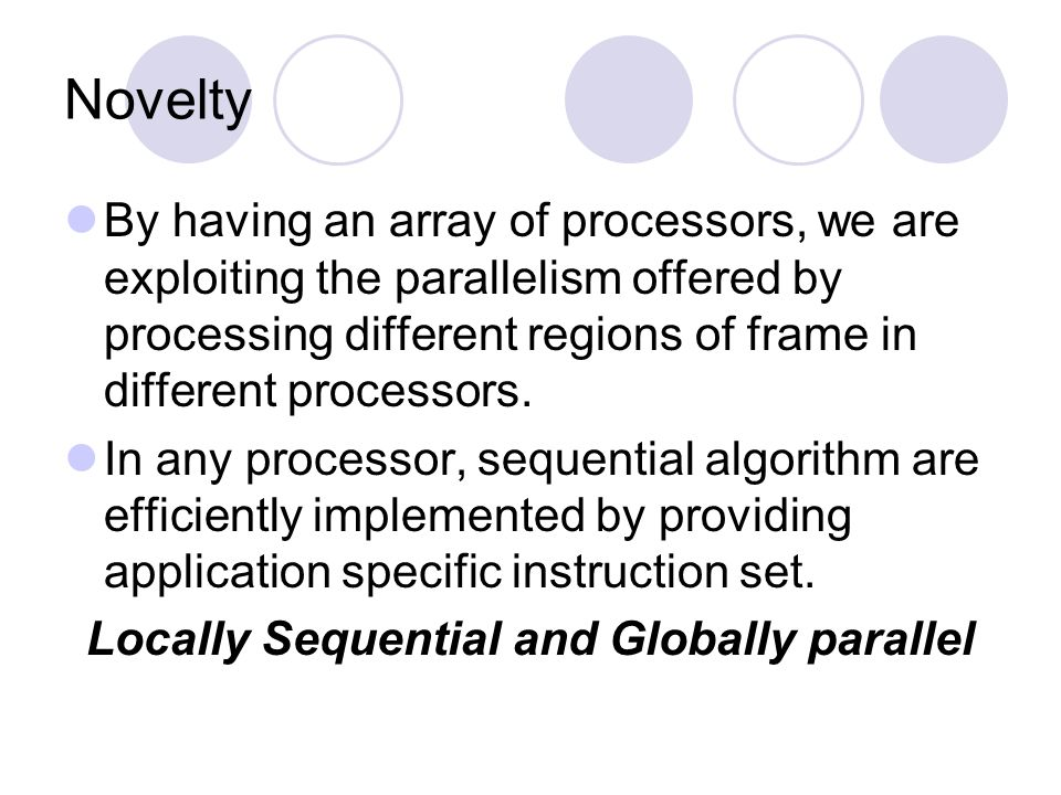 Locally Sequential Globally Parallel Any class of algorithms which are window based and essentially operates on regions of the image, rather then the image as a whole.