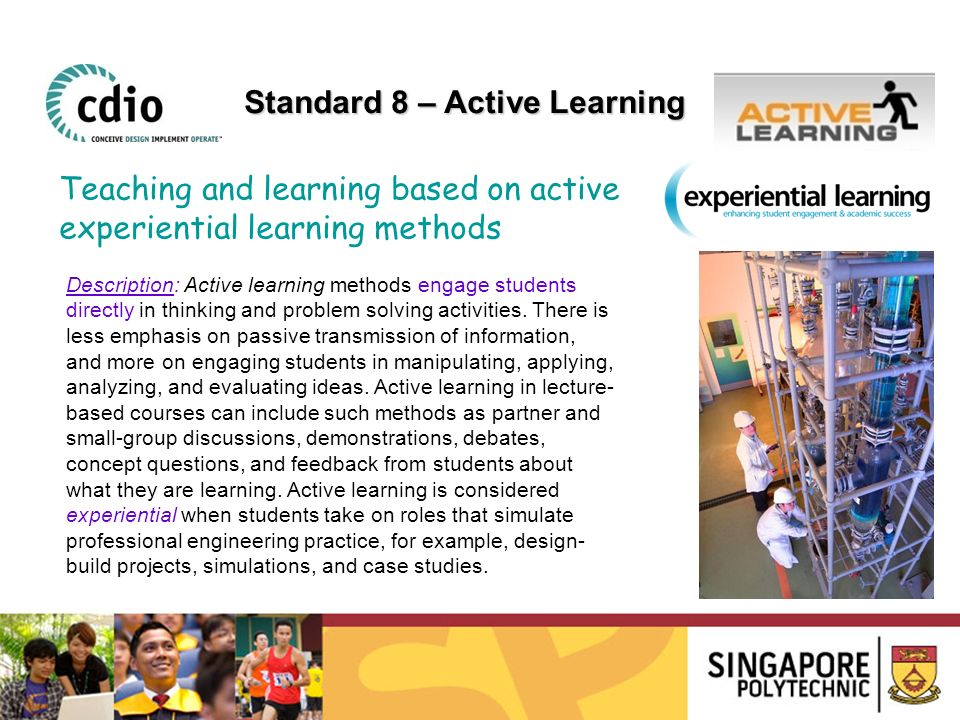 Description: Active learning methods engage students directly in thinking and problem solving activities.