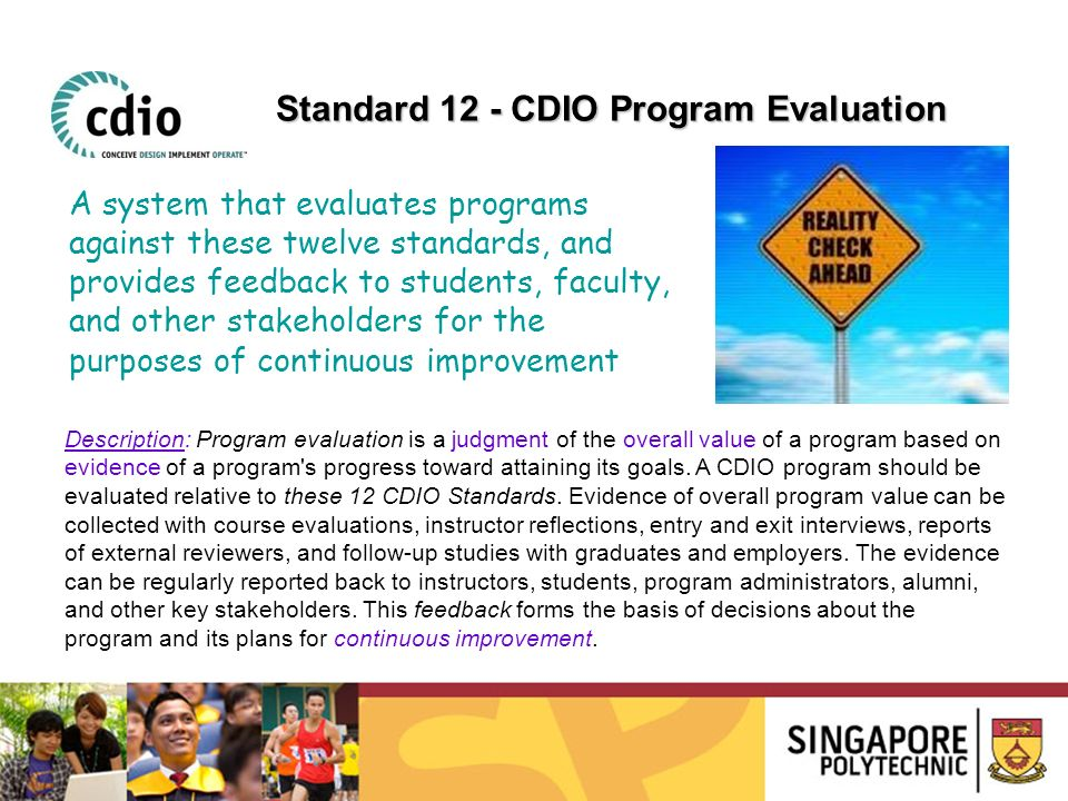 Description: Program evaluation is a judgment of the overall value of a program based on evidence of a program's progress toward attaining its goals.