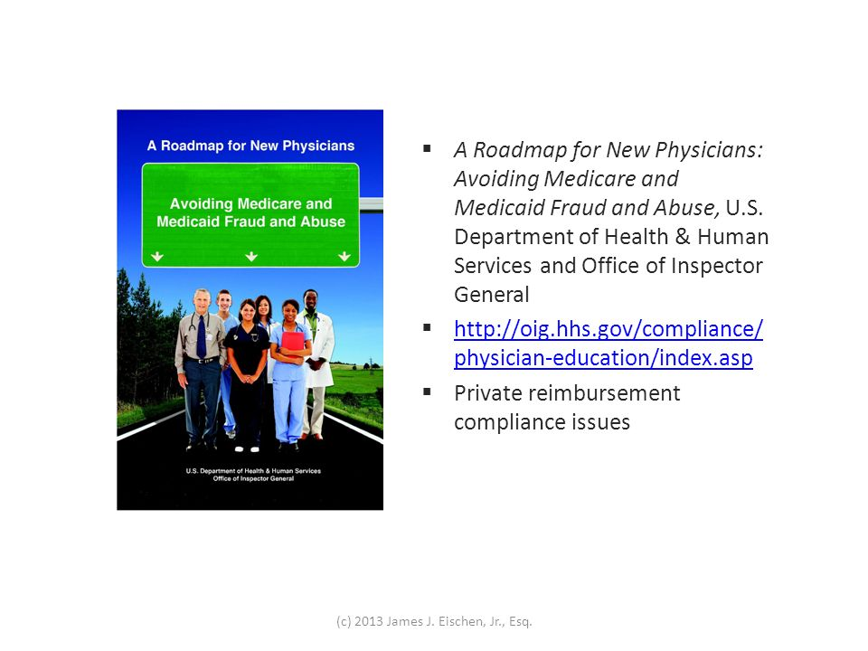 A Roadmap for New Physicians: Avoiding Medicare and Medicaid Fraud and Abuse, U.S. Department of Health & Human Services and Office of Inspector Gener