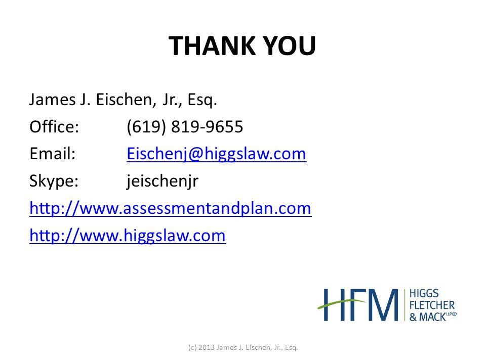 THANK YOU James J. Eischen, Jr., Esq.