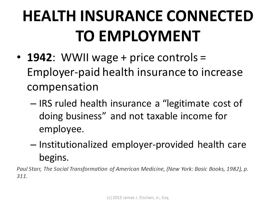 HISTORY SUMMARIZED Negative health events and questionable health product sales drive US health regulations, AMA formation WWII connects US health insurance with employment, leaving gaps (disabled, retired, government employees) that lead to government plans (Medicare formed 1965) Fears about abusive government plan billing lead to stringent billing laws to prevent fraud (and frustrate physician business) Fee for service with restrictions on utilization: to keep underfunded government plans afloat (and private plans follow Medicare) Plan fee for service tilts toward intervention and away from prevention, and plans do not reimburse for patient connection Health outcomes drop while healthcare spending increases US healthcare market broken and badly needs reform Some physicians seek alternatives to plan dependence and plan-driven healthcare http://www.ama-assn.org/ama/pub/about-ama/our-history/timelines-ama- history.page http://www.ama-assn.org/ama/pub/about-ama/our-history/timelines-ama- history.page (c) 2013 James J.