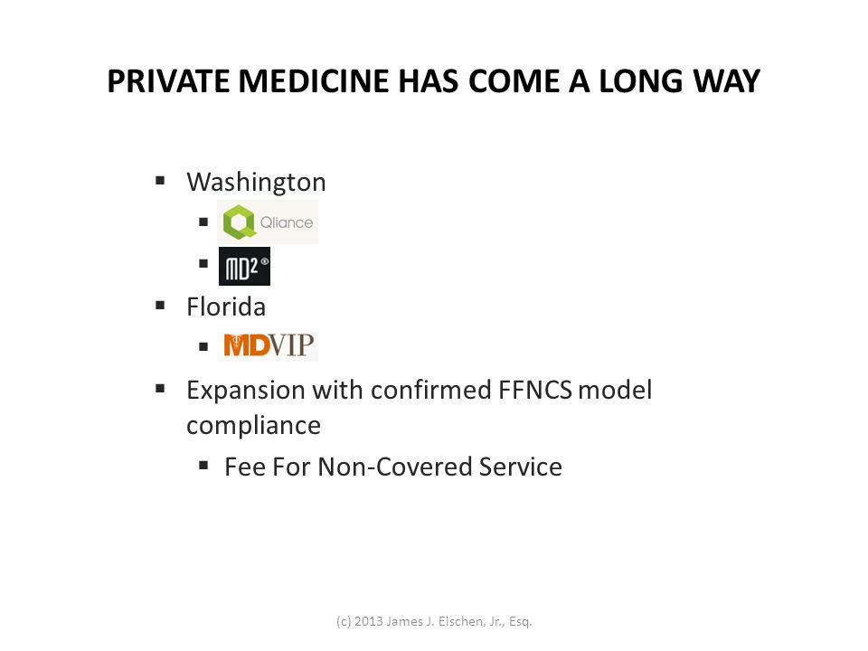 PRIVATE MEDICINE HAS COME A LONG WAY Washington Qliance Florida MDVIP Expansion with confirmed FFNCS model compliance Fee For Non-Covered Service (c)