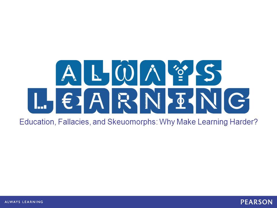 Education, Fallacies, and Skeuomorphs: Why Make Learning Harder